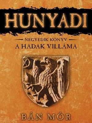 cover image of Hunyadi - A Hadak Villáma