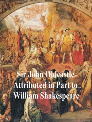 cover image of The True and Honorable History of the Life of Sir John Oldcastle, Shakespeare Apocrypha