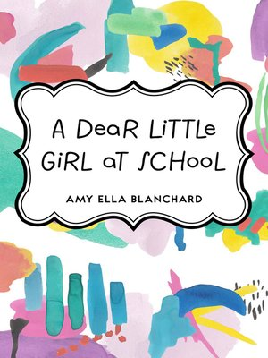 cover image of A Dear Little Girl at School