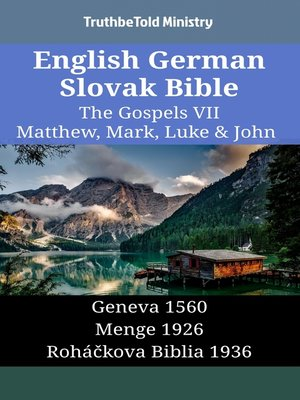 cover image of English German Slovak Bible--The Gospels VII--Matthew, Mark, Luke & John