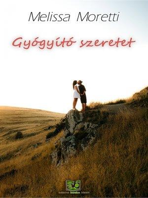 cover image of Gyógyító szeretet