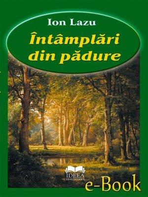cover image of Întâmplări din pădure