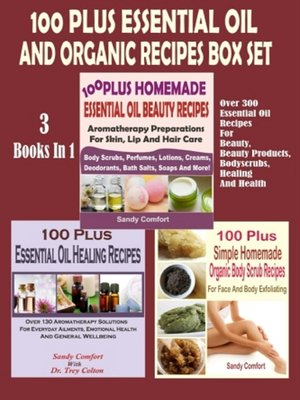 cover image of 100 Plus Essential Oil And Organic Recipes Box Set