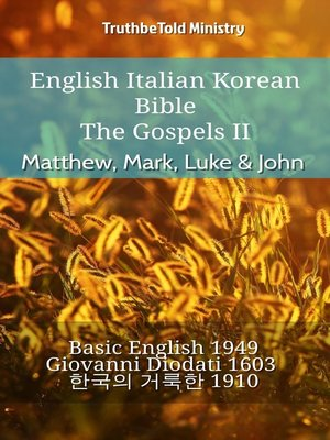 cover image of English Italian Korean Bible--The Gospels II--Matthew, Mark, Luke & John