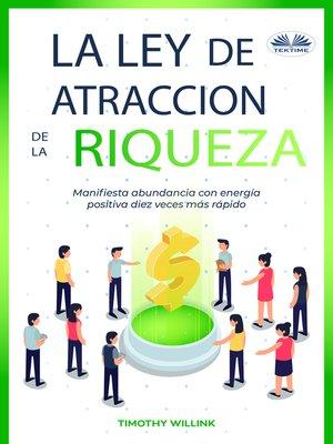 cover image of La Ley De Atracción De La Riqueza