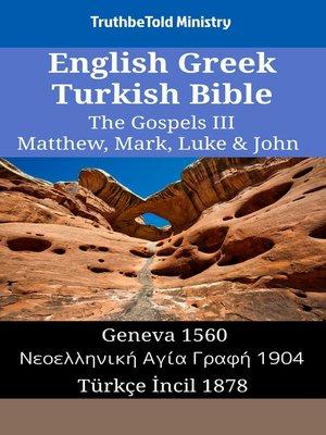 cover image of English Greek Turkish Bible--The Gospels III--Matthew, Mark, Luke & John