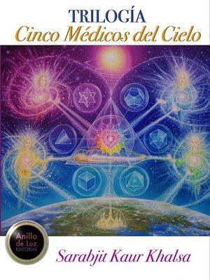 cover image of Trilogía Cinco Medicos del Cielo