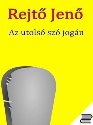 cover image of Az utolsó szó jogán