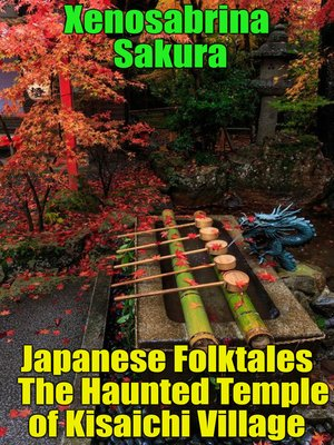 cover image of Japanese Folktales the Haunted Temple of Kisaichi Village