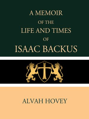 cover image of A Memoir of the Life and Times of Isaac Backus