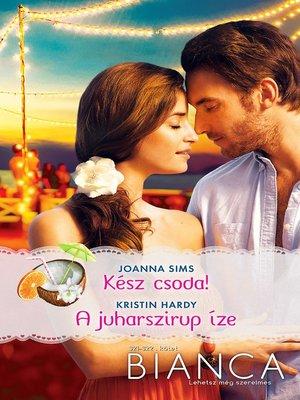 cover image of Kész csoda!; A juharszirup íze