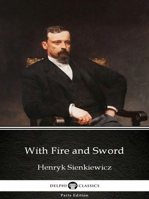 cover image of With Fire and Sword by Henryk Sienkiewicz - Delphi Classics