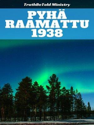 cover image of Pyhä Raamattu 1938