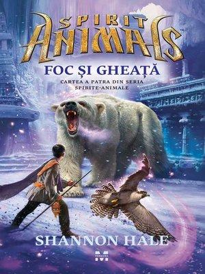 cover image of Foc și Gheață. (Cartea a 4-a din Spirite animale)