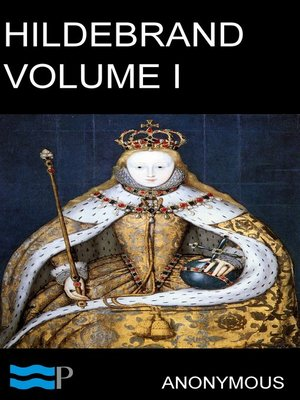 cover image of Hildebrand, or, The Days of Queen Elizabeth Volume I