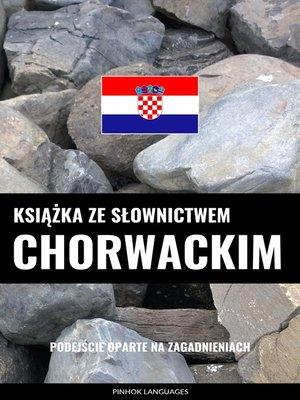 cover image of Książka ze słownictwem chorwackim