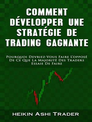 cover image of Comment Dèvelopper une Stratègie de Trading Gagnante