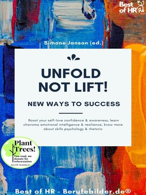 cover image of Unfold, not Lift! New Ways to Success