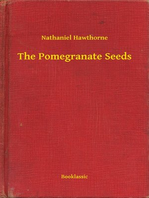 cover image of The Pomegranate Seeds