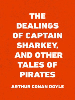 cover image of The Dealings of Captain Sharkey, and Other Tales of Pirates