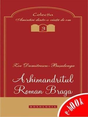 cover image of Arhimandritul Roman Braga