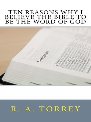 cover image of Ten Reasons Why I Believe the Bible to Be the Word of God