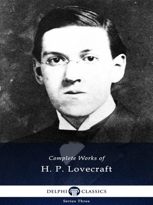 cover image of Delphi Complete Works of H. P. Lovecraft (Illustrated)