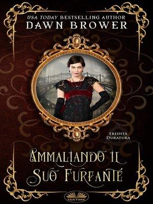 cover image of Ammaliando Il Suo Furfante