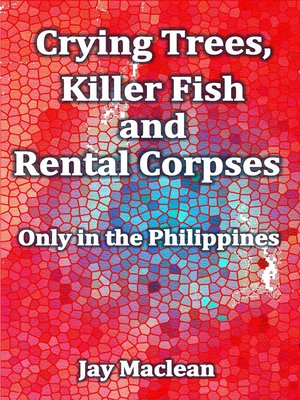 cover image of Crying Trees, Killer Fish and Rental Corpses
