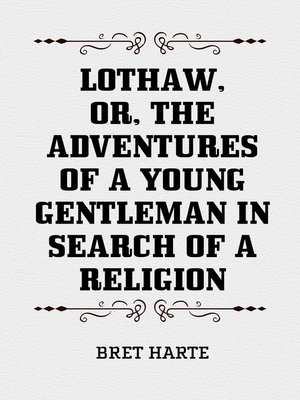 cover image of Lothaw, or, The Adventures of a Young Gentleman in Search of a Religion