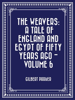 cover image of The Weavers: a tale of England and Egypt of fifty years ago - Volume 6