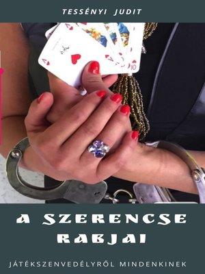 cover image of A Szerencse rabjai