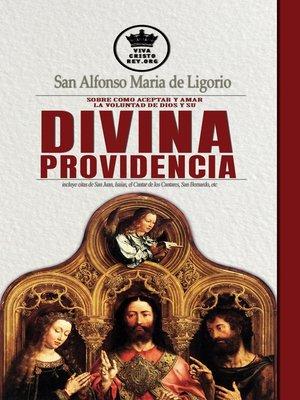 cover image of San Alfonso Maria de Ligorio sobre como aceptar y amar la voluntad de Dios y su Divina Providencia