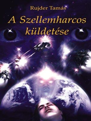 cover image of A Szellemharcos küldetése