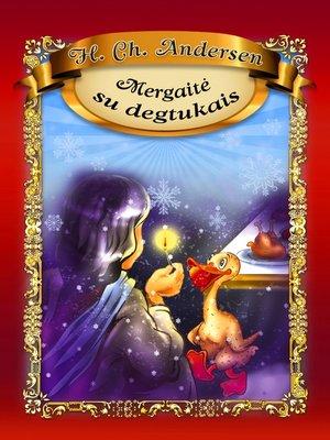 cover image of Mergaitė su degtukais