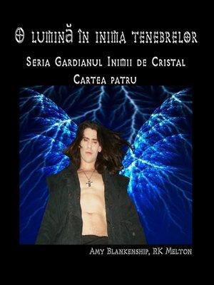 cover image of O Lumină În Inima Tenebrelor