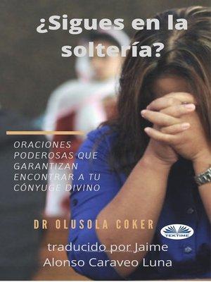 cover image of ¿Sigues En La Soltería?