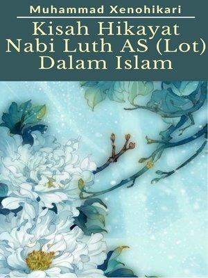 cover image of Kisah Hikayat Nabi Luth AS (Lot) Dalam Islam