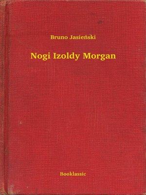 cover image of Nogi Izoldy Morgan