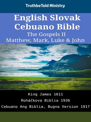 cover image of English Slovak Cebuano Bible--The Gospels II--Matthew, Mark, Luke & John