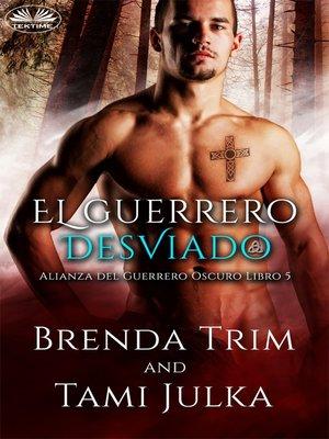 cover image of El Guerrero Desviado