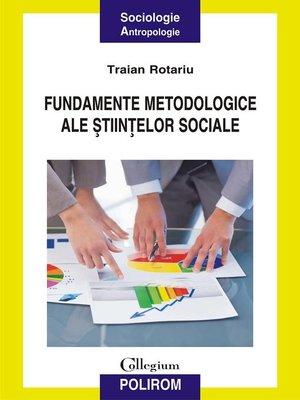 cover image of Fundamente metodologice ale științelor sociale