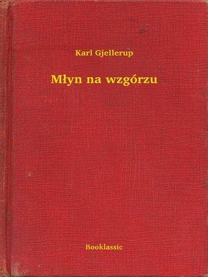 cover image of Młyn na wzgórzu