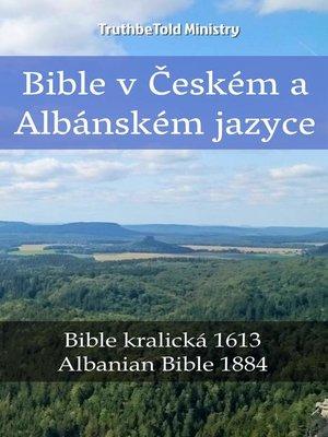 cover image of Bible v Českém a Albánském jazyce