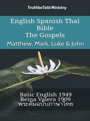 cover image of English Spanish Thai Bible--The Gospels--Matthew, Mark, Luke & John