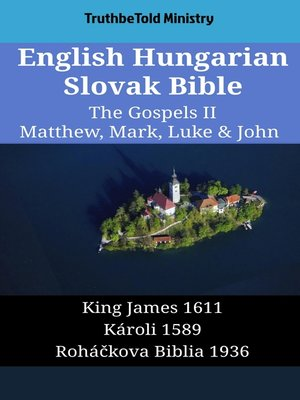 cover image of English Hungarian Slovak Bible--The Gospels II--Matthew, Mark, Luke & John