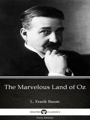 cover image of The Marvelous Land of Oz by L. Frank Baum - Delphi Classics