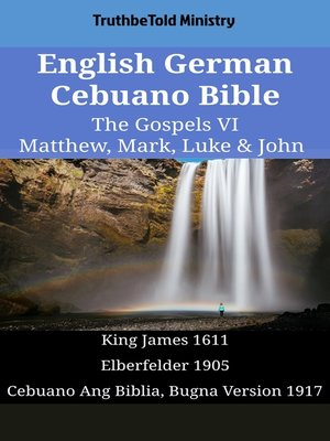 cover image of English German Cebuano Bible--The Gospels VI--Matthew, Mark, Luke & John