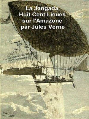 cover image of La Jangada, Huit Cent Lieues sur l'Amazone