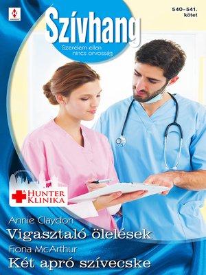 cover image of Vigasztaló ölelések, Két apró szívecske